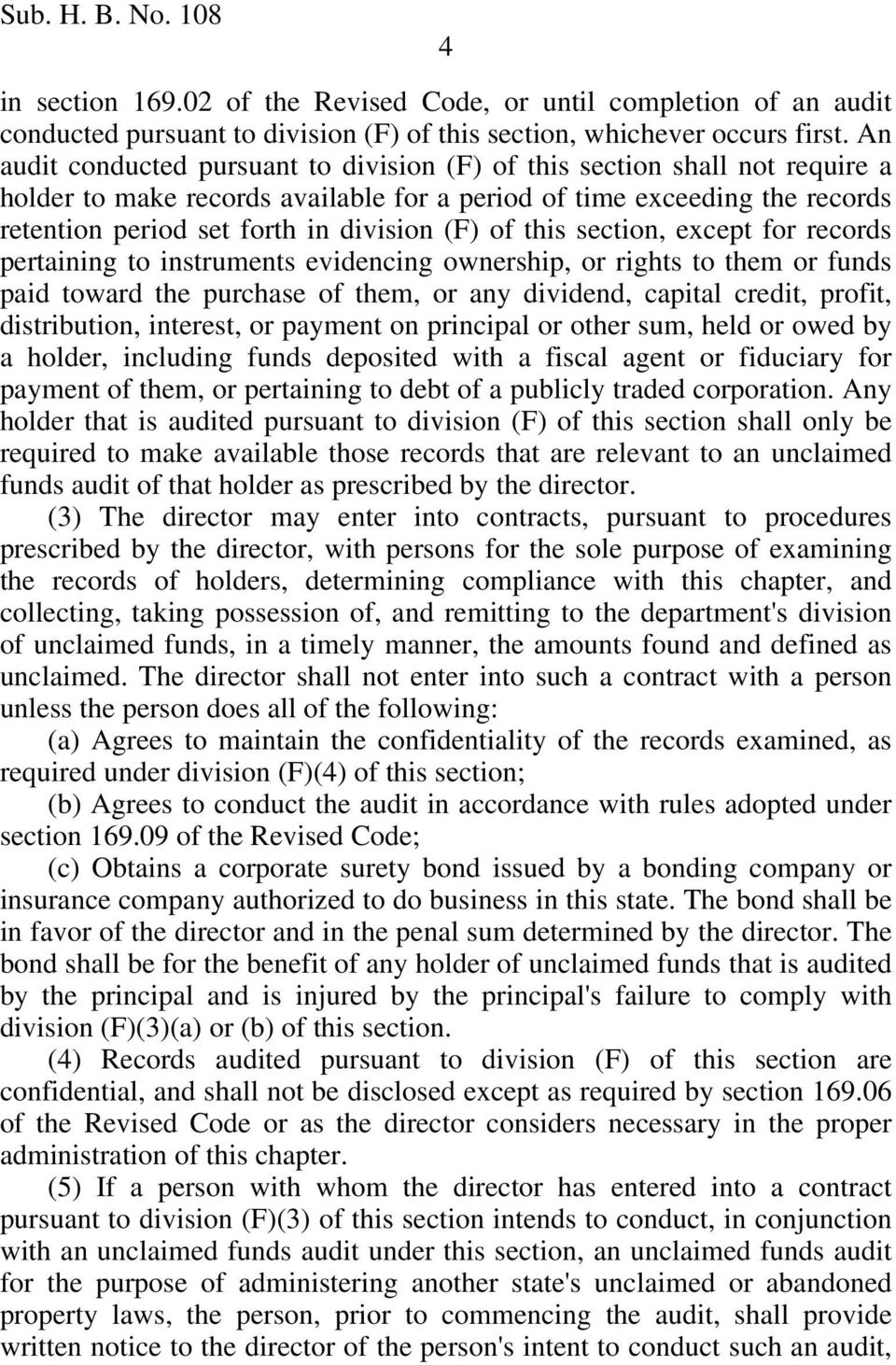 of this section, except for records pertaining to instruments evidencing ownership, or rights to them or funds paid toward the purchase of them, or any dividend, capital credit, profit, distribution,