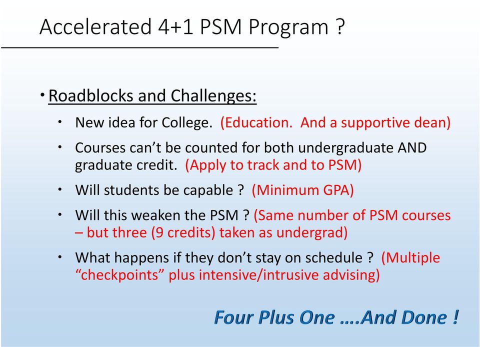 (Apply to track and to PSM) Will students be capable? (Minimum GPA) Will this weaken the PSM?