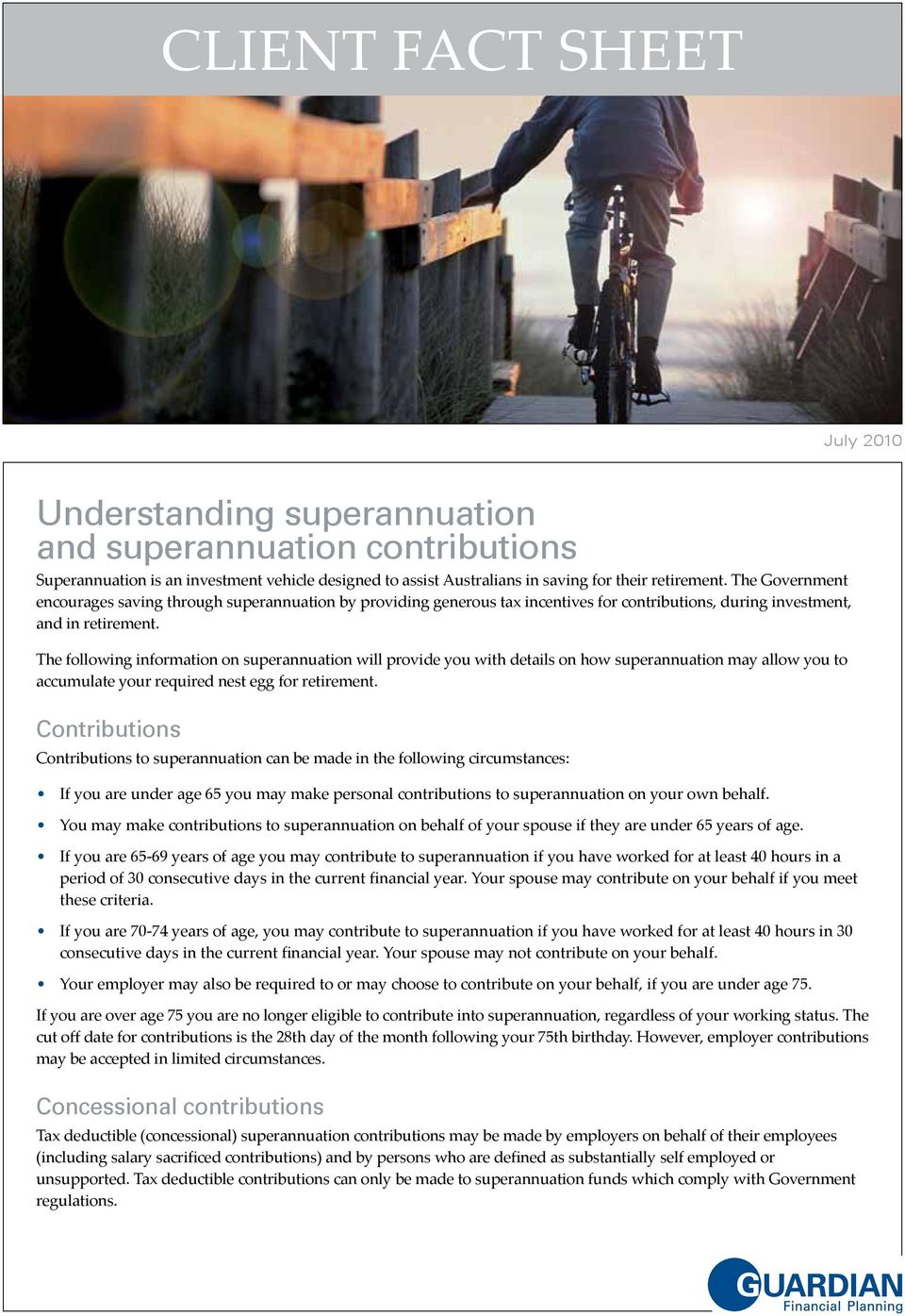 The following information on superannuation will provide you with details on how superannuation may allow you to accumulate your required nest egg for retirement.