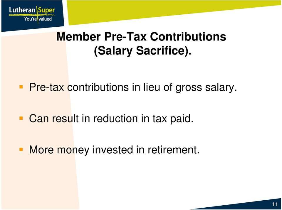 Pre-tax contributions in lieu of gross