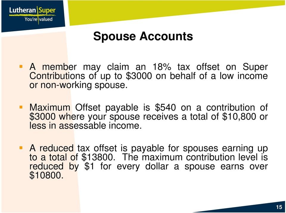 Maximum Offset payable is $54 on a contribution of $3 where your spouse receives a total of $1,8 or less in