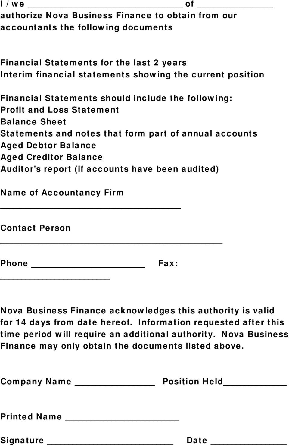 Creditor Balance Auditor s report (if accounts have been audited) of Accountancy Firm Contact Person Phone Fax: va Business Finance acknowledges this authority is valid for 14 days from