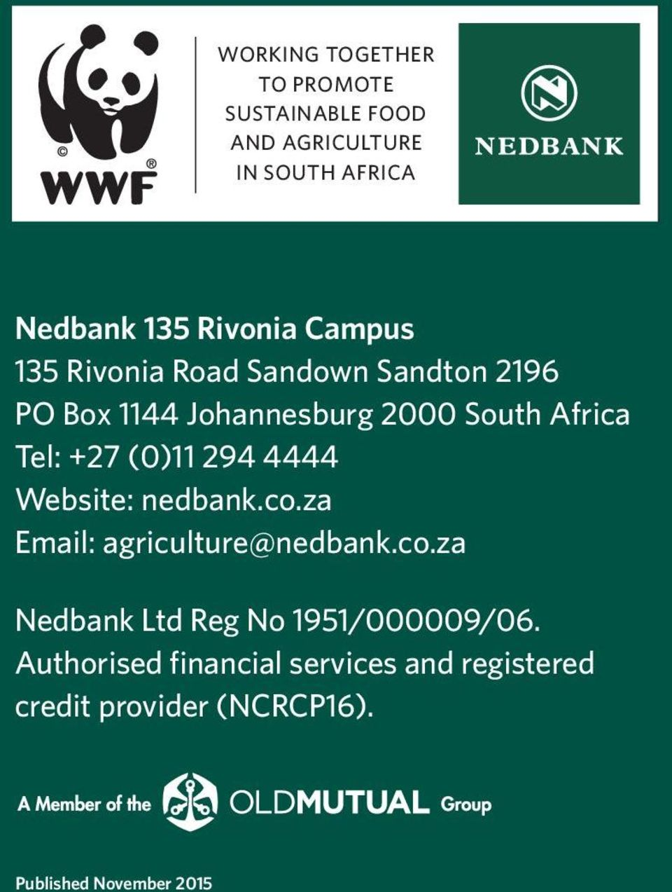 (0)11 294 4444 Website: nedbank.co.za Email: agriculture@nedbank.co.za Nedbank Ltd Reg No 1951/000009/06.