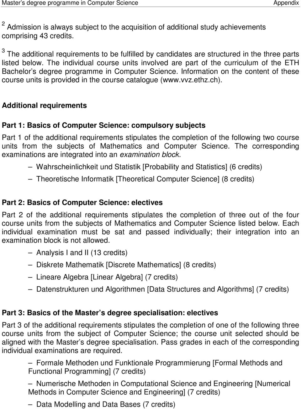 The individual course units involved are part of the curriculum of the ETH Bachelor s degree programme in Computer Science.