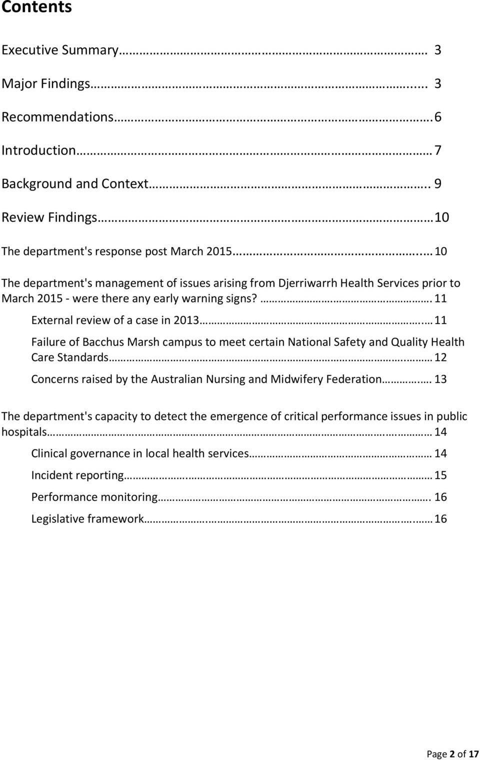 . 11 Failure of Bacchus Marsh campus to meet certain National Safety and Quality Health Care Standards... 12 Concerns raised by the Australian Nursing and Midwifery Federation.