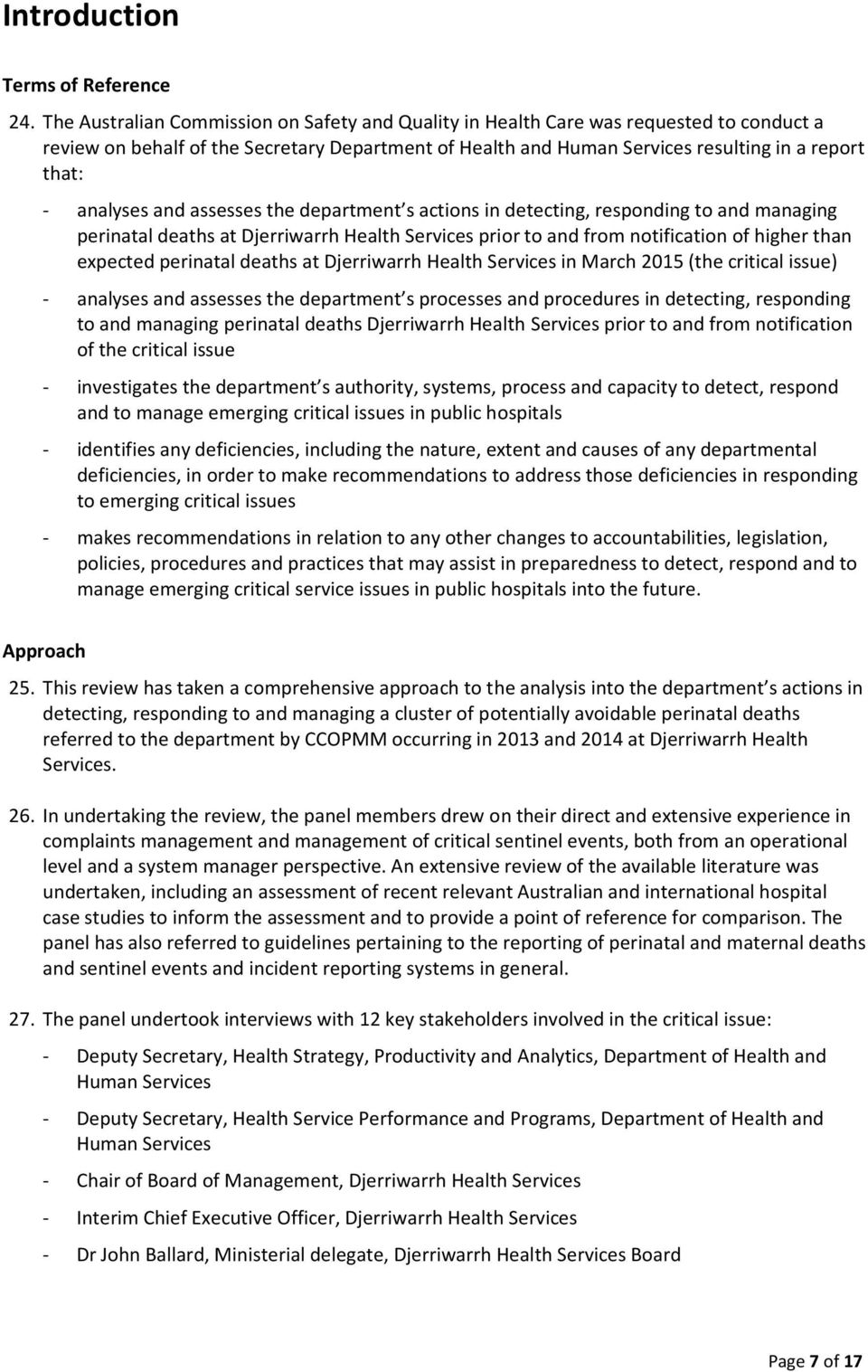 analyses and assesses the department s actions in detecting, responding to and managing perinatal deaths at Djerriwarrh Health Services prior to and from notification of higher than expected