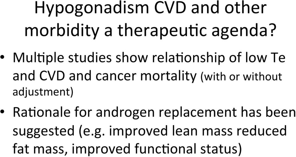 mortality (with or without adjustment) RaJonale for androgen