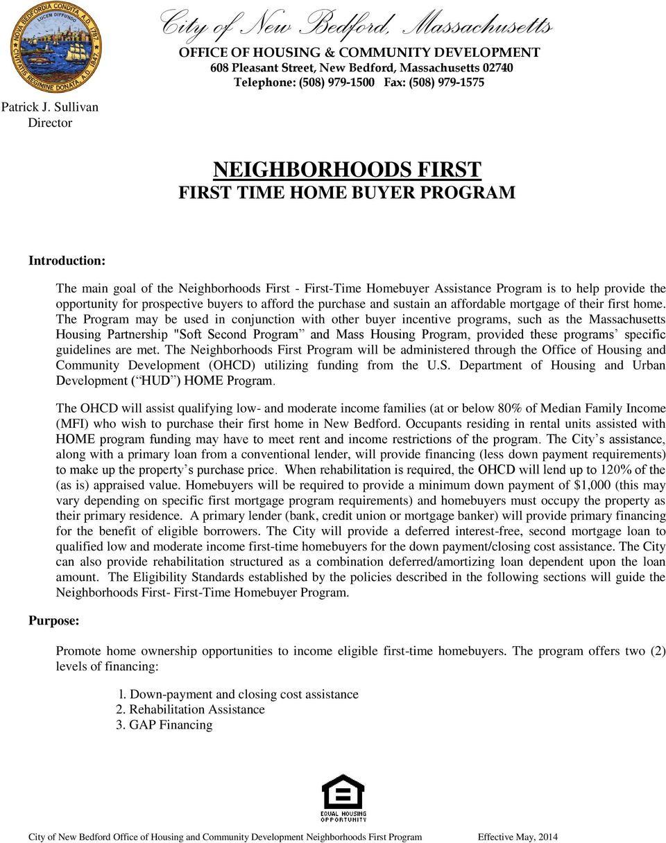 NEIGHBORHOODS FIRST FIRST TIME HOME BUYER PROGRAM Introduction: The main goal of the Neighborhoods First - First-Time Homebuyer Assistance Program is to help provide the opportunity for prospective