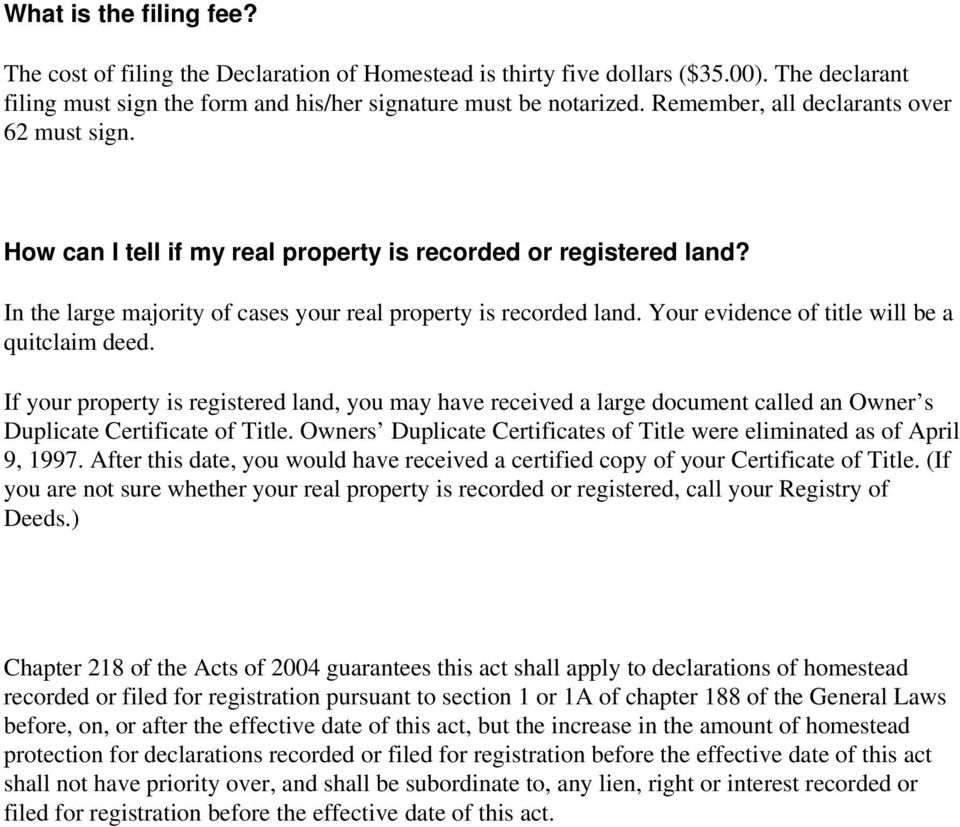 Your evidence of title will be a quitclaim deed. If your property is registered land, you may have received a large document called an Owner s Duplicate Certificate of Title.