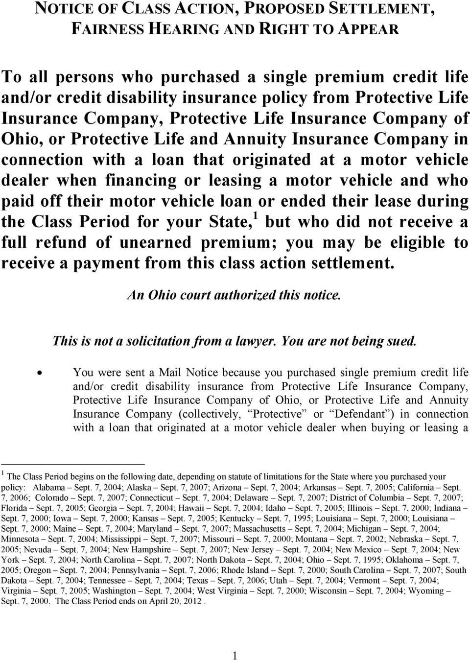 or leasing a motor vehicle and who paid off their motor vehicle loan or ended their lease during the Class Period for your State, 1 but who did not receive a full refund of unearned premium; you may