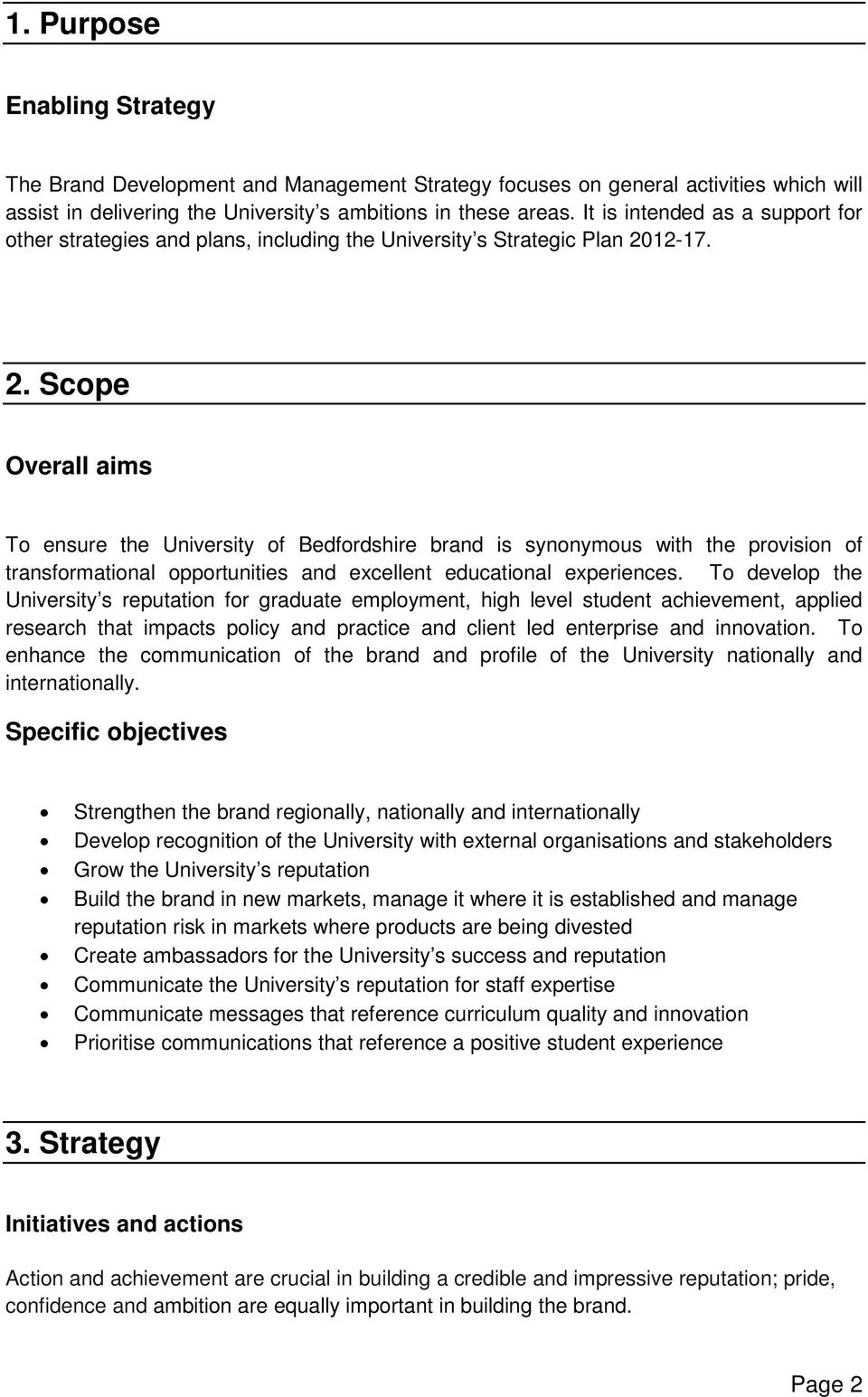 12-17. 2. Scope Overall aims To ensure the University of Bedfordshire brand is synonymous with the provision of transformational opportunities and excellent educational experiences.