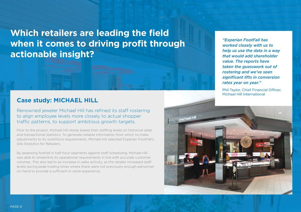 Prior to the project, Michael Hill stores based their staffing levels on historical sales and transactional statistics.