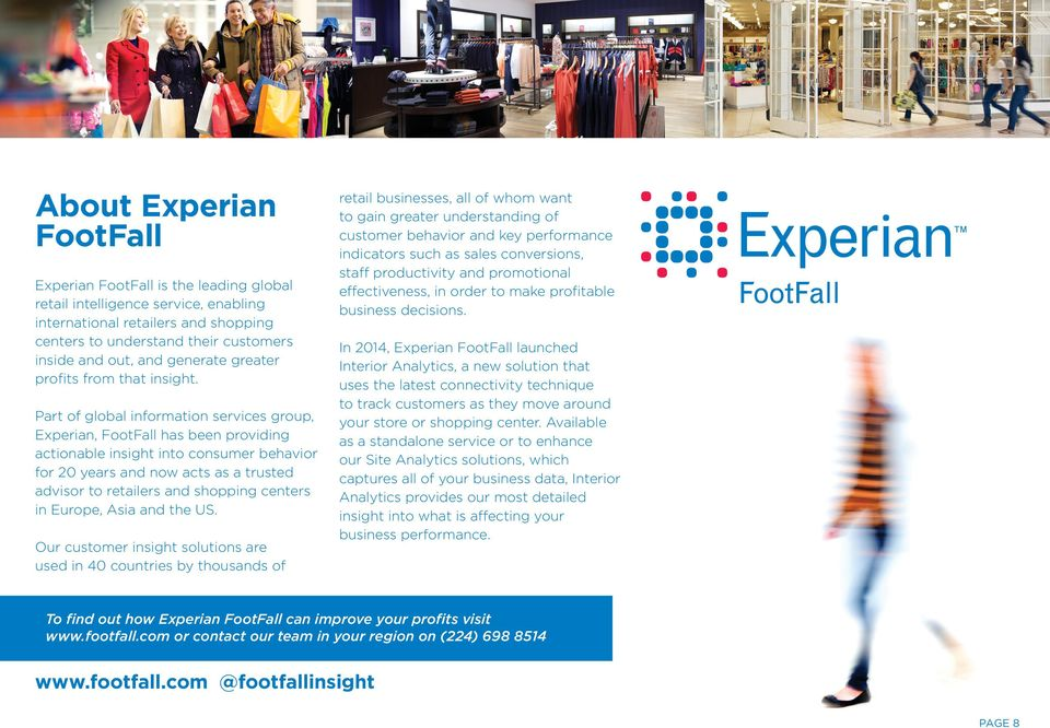 Part of global information services group, Experian, FootFall has been providing actionable insight into consumer behavior for 20 years and now acts as a trusted advisor to retailers and shopping