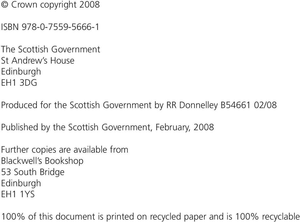 Scottish Government, February, 2008 Further copies are available from Blackwell s Bookshop 53