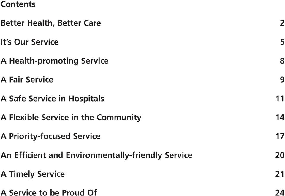 Service in the Community 14 A Priority-focused Service 17 An Efficient and