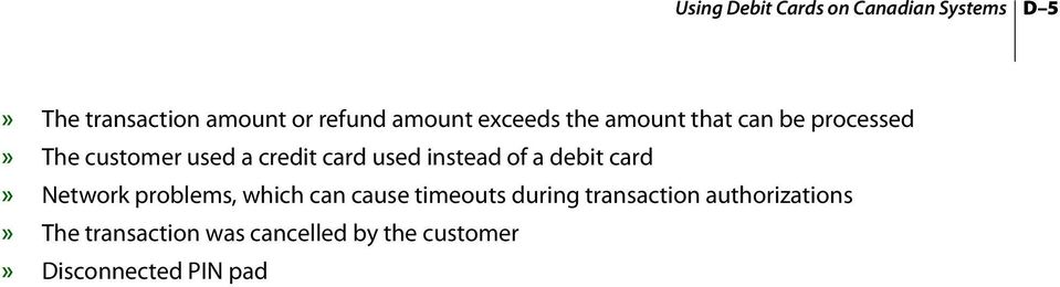 of a debit card» Network problems, which can cause timeouts during transaction