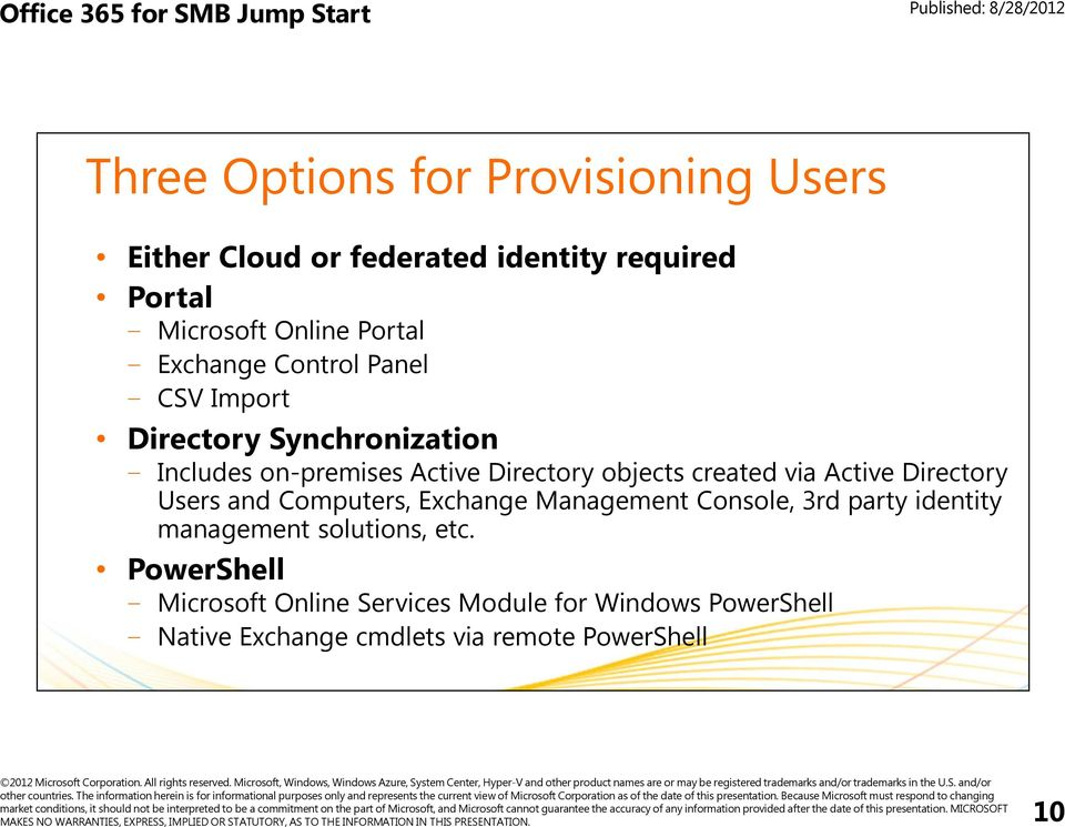 via Active Directory Users and Computers, Exchange Management Console, 3rd party identity management solutions,