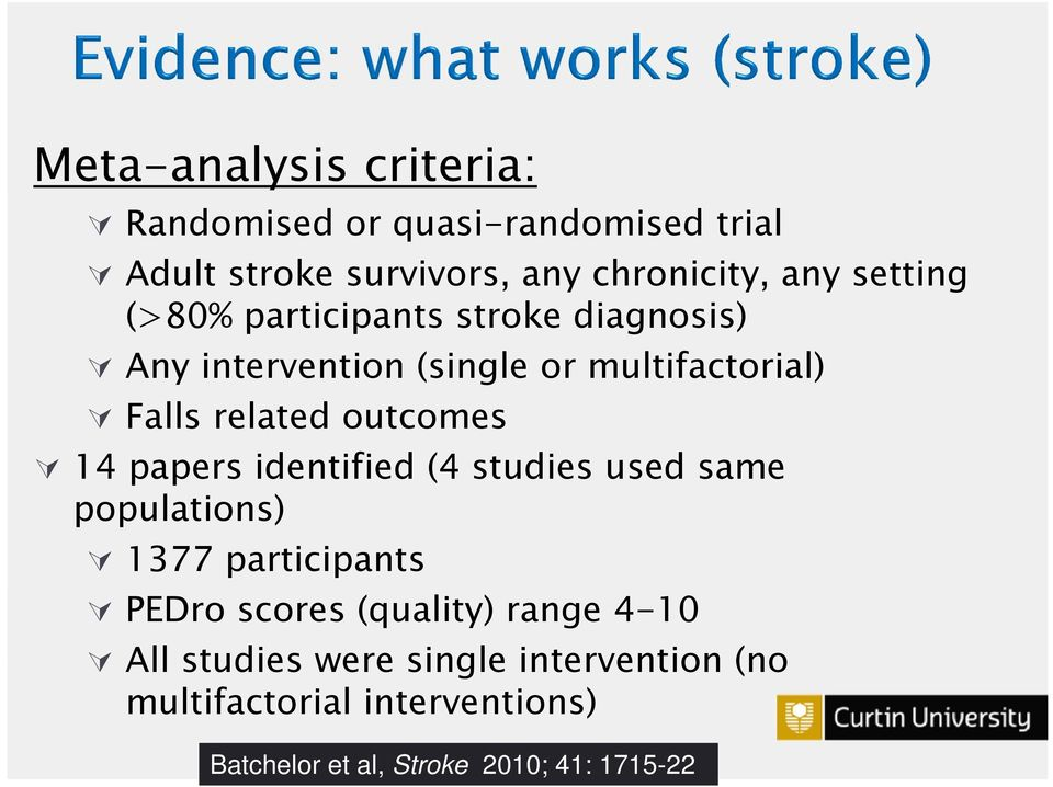 outcomes 14 papers identified (4 studies used same populations) 1377 participants PEDro scores (quality)