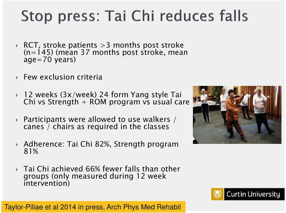walkers / canes / chairs as required in the classes Adherence: Tai Chi 82%, Strength program 81% Tai Chi achieved 66%