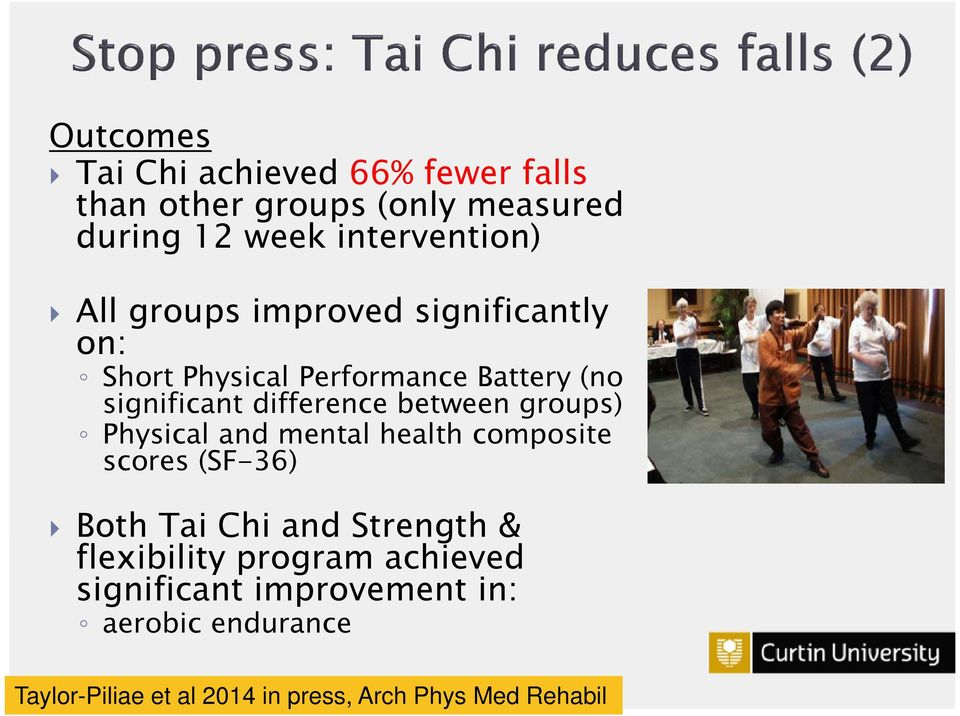 groups) Physical and mental health composite scores (SF-36) Both Tai Chi and Strength & flexibility program