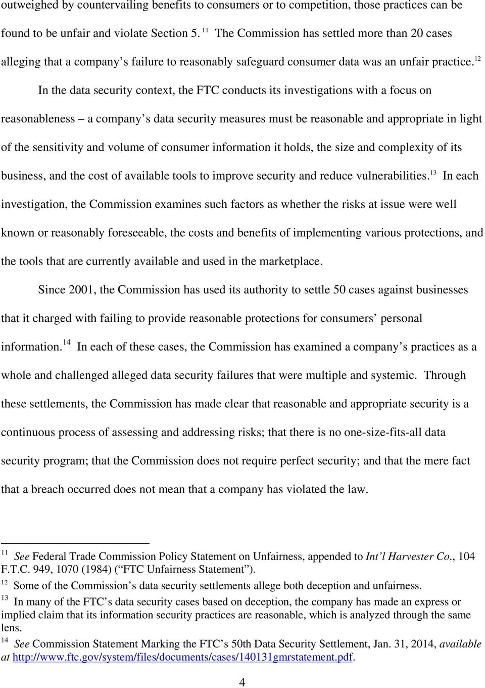12 In the data security context, the FTC conducts its investigations with a focus on reasonableness a company s data security measures must be reasonable and appropriate in light of the sensitivity