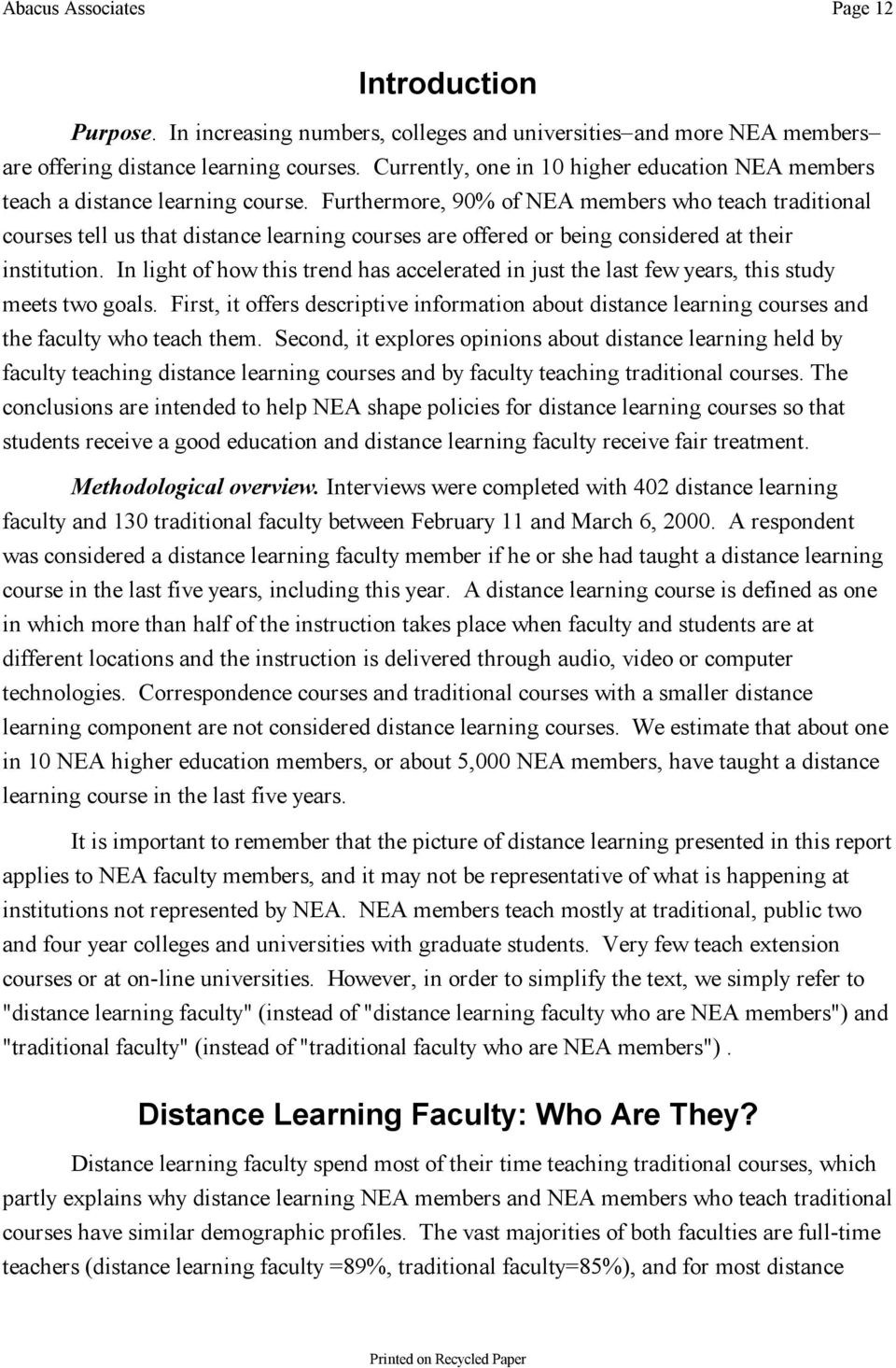 Furthermore, 90% of NEA members who teach traditional courses tell us that distance learning courses are offered or being considered at their institution.