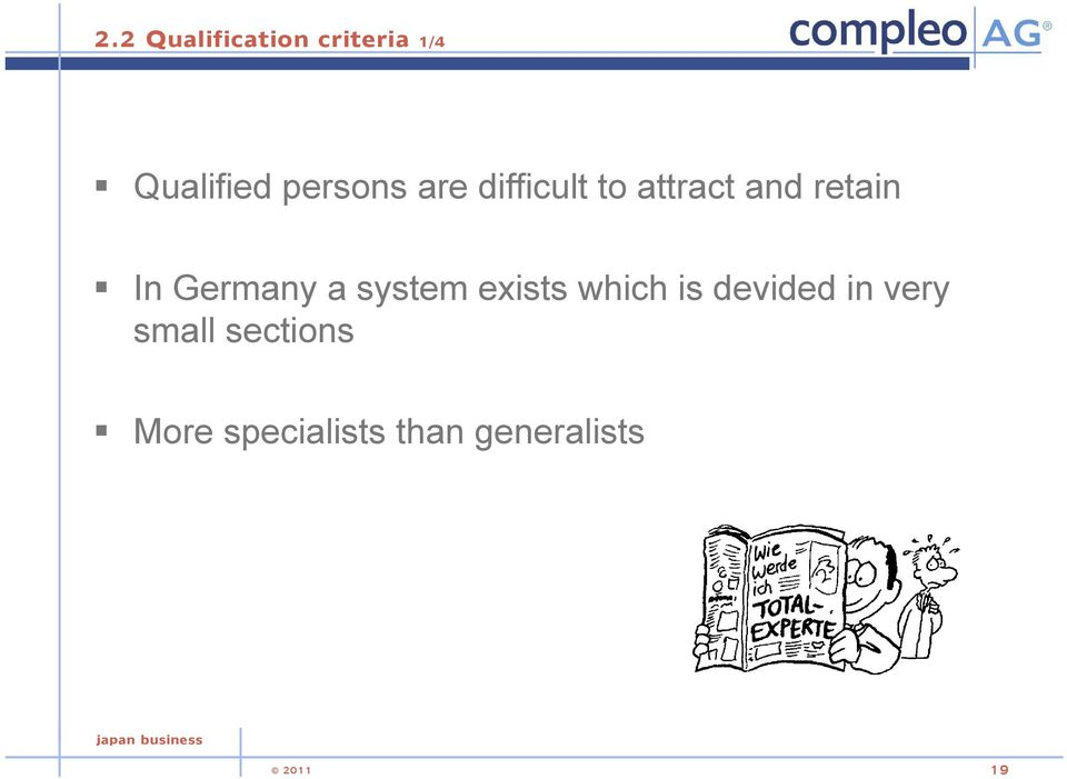 Germany a system exists which is devided in