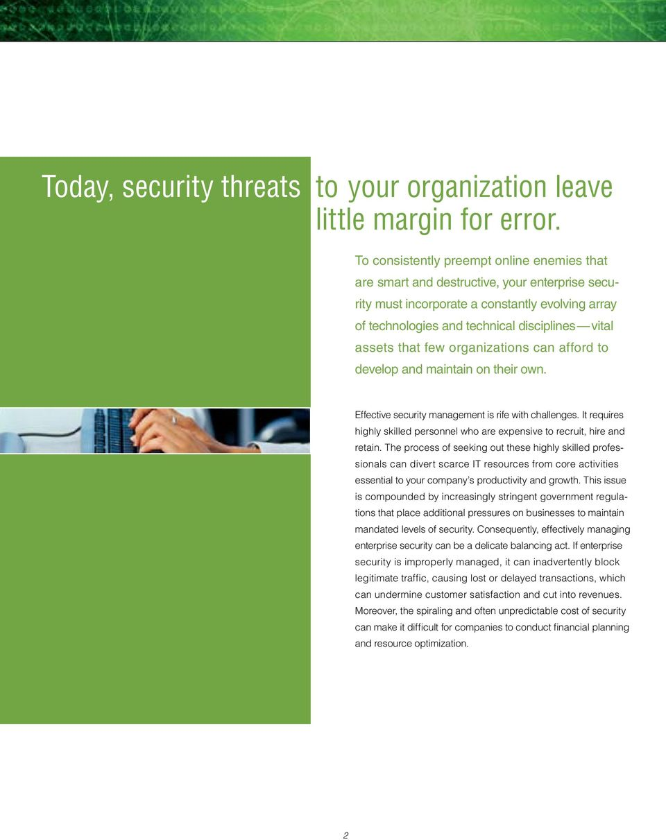 that few organizations can afford to develop and maintain on their own. Effective security management is rife with challenges.
