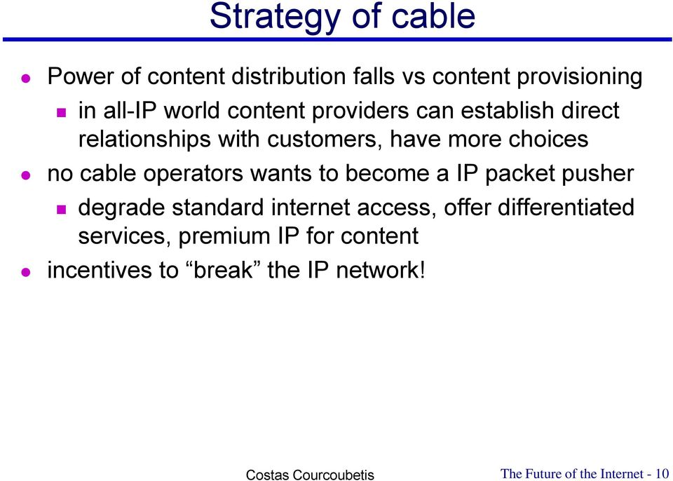 operators wants to become a IP packet pusher degrade standard internet access, offer