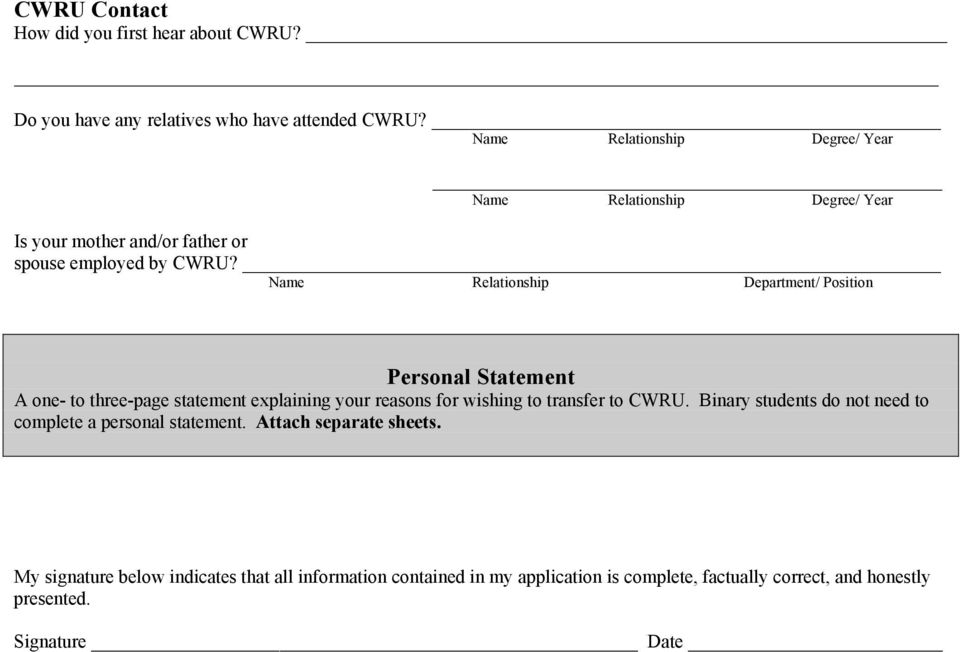 Name Relationship Department/ Position Personal Statement A one- to three-page statement explaining your reasons for wishing to transfer to CWRU.