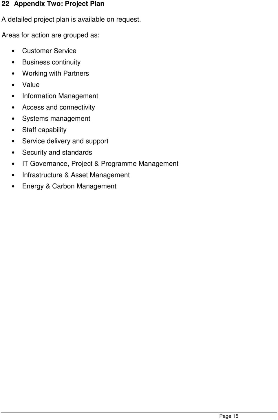Information Management Access and connectivity Systems management Staff capability Service delivery and