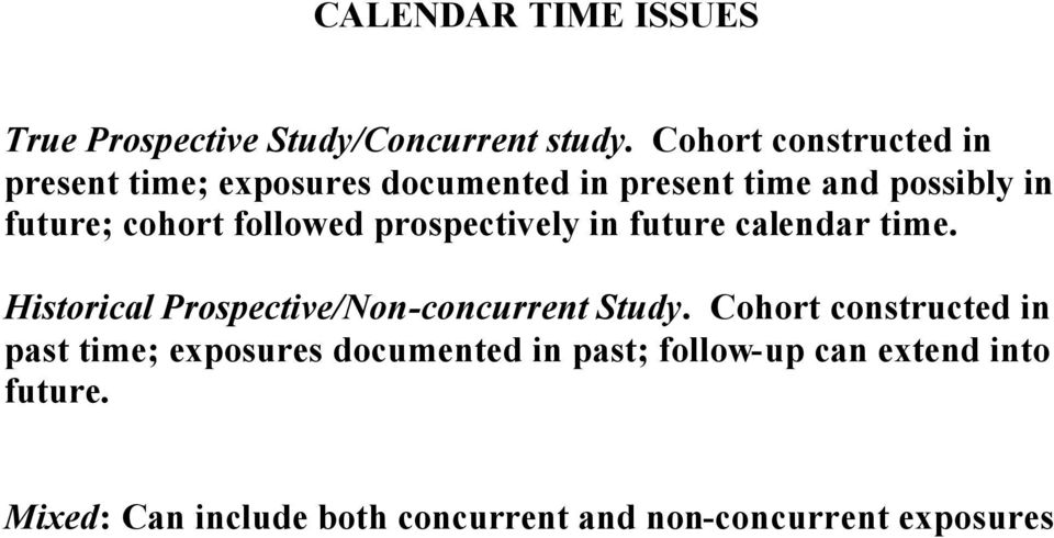 followed prospectively in future calendar time. Historical Prospective/Non-concurrent Study.