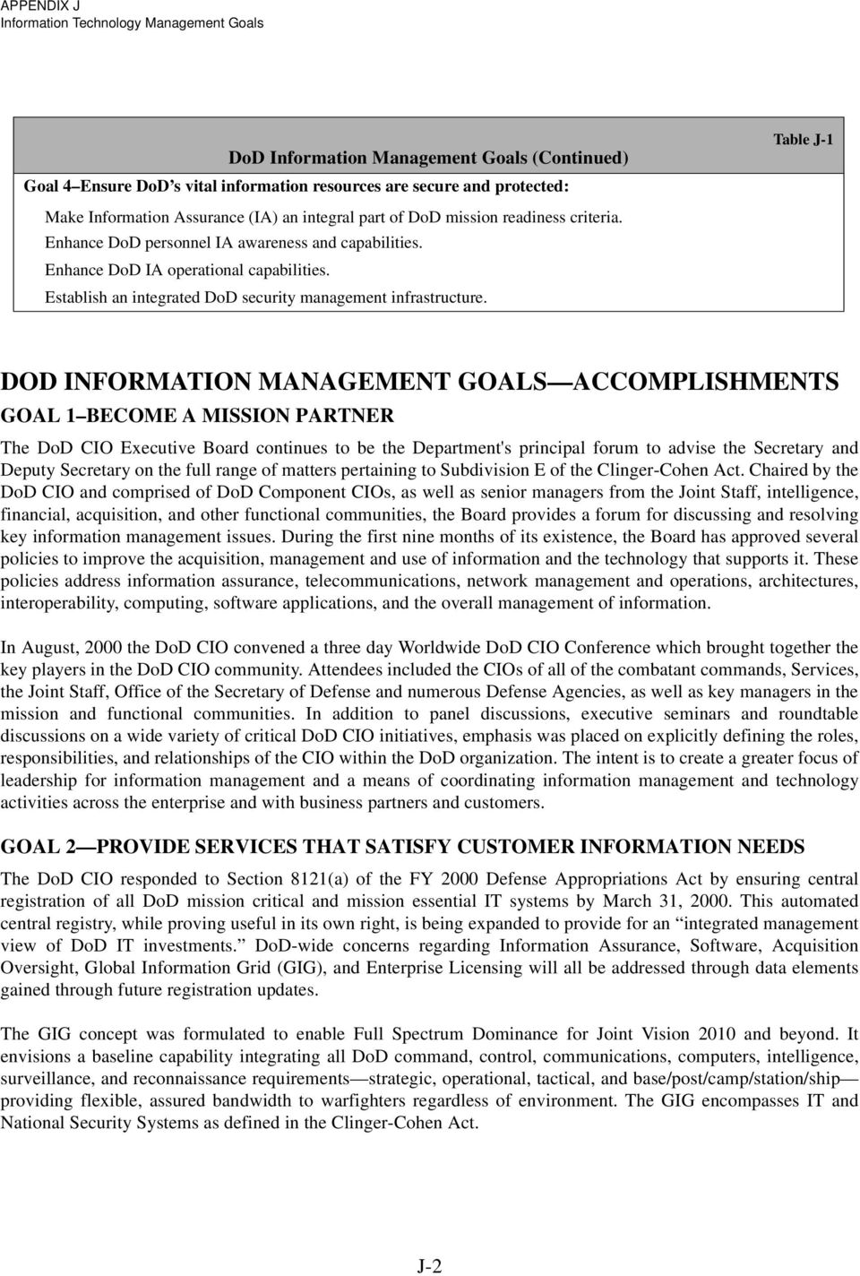 DOD INFORMATION MANAGEMENT GOALS ACCOMPLISHMENTS GOAL 1 BECOME A MISSION PARTNER The DoD CIO Executive Board continues to be the Department's principal forum to advise the Secretary and Deputy