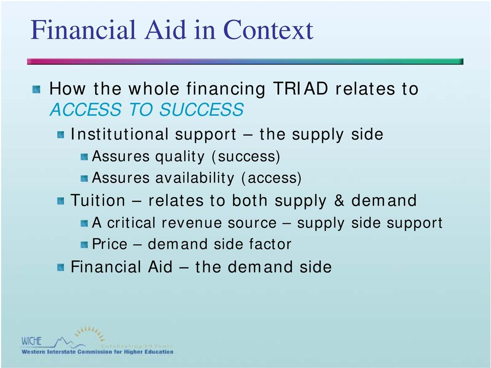 availability (access) Tuition relates to both supply & demand A critical
