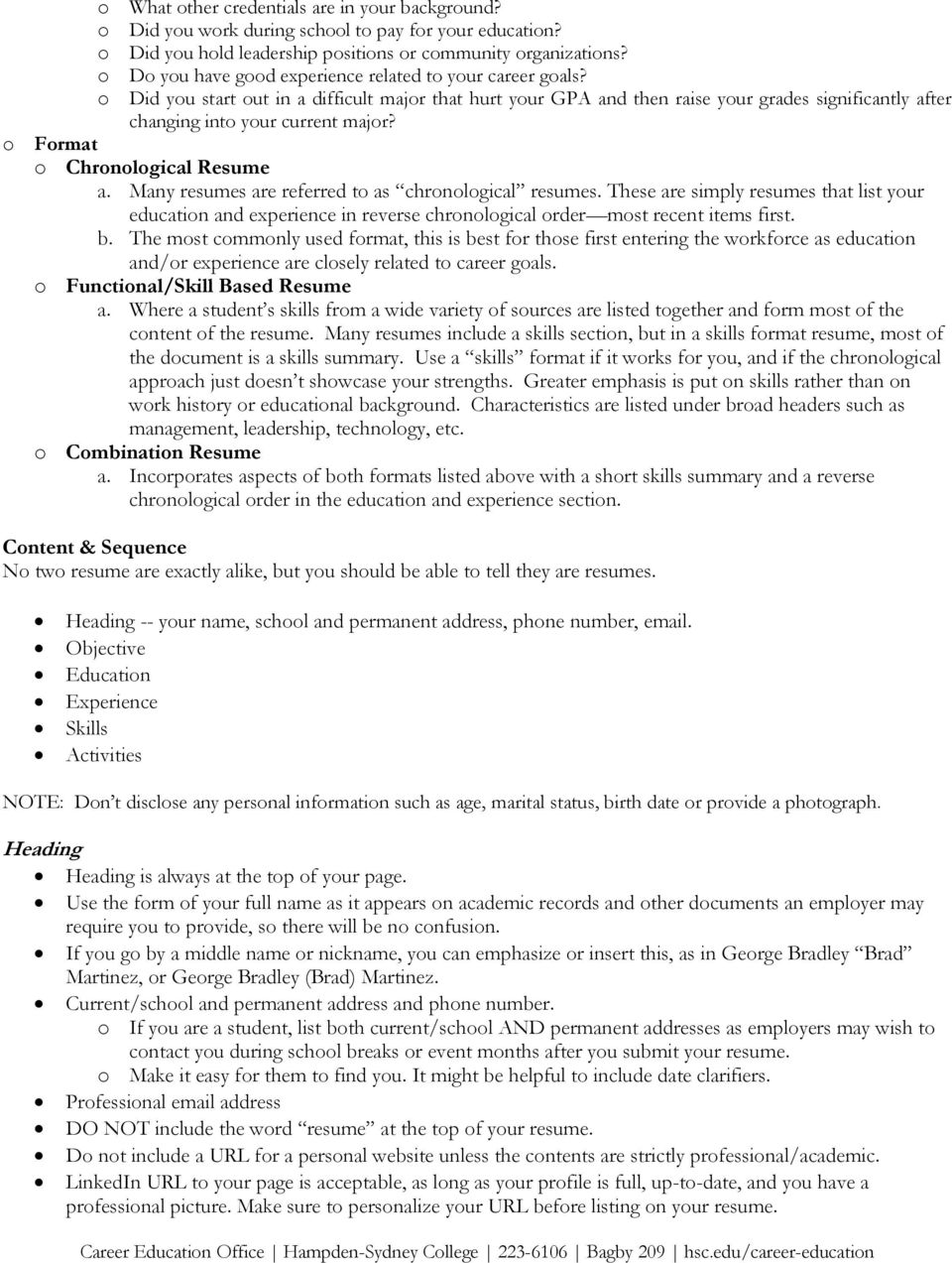 o Format o Chronological Resume a. Many resumes are referred to as chronological resumes.