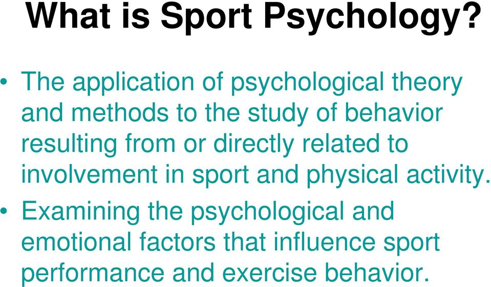 behavior resulting from or directly related to involvement in sport and