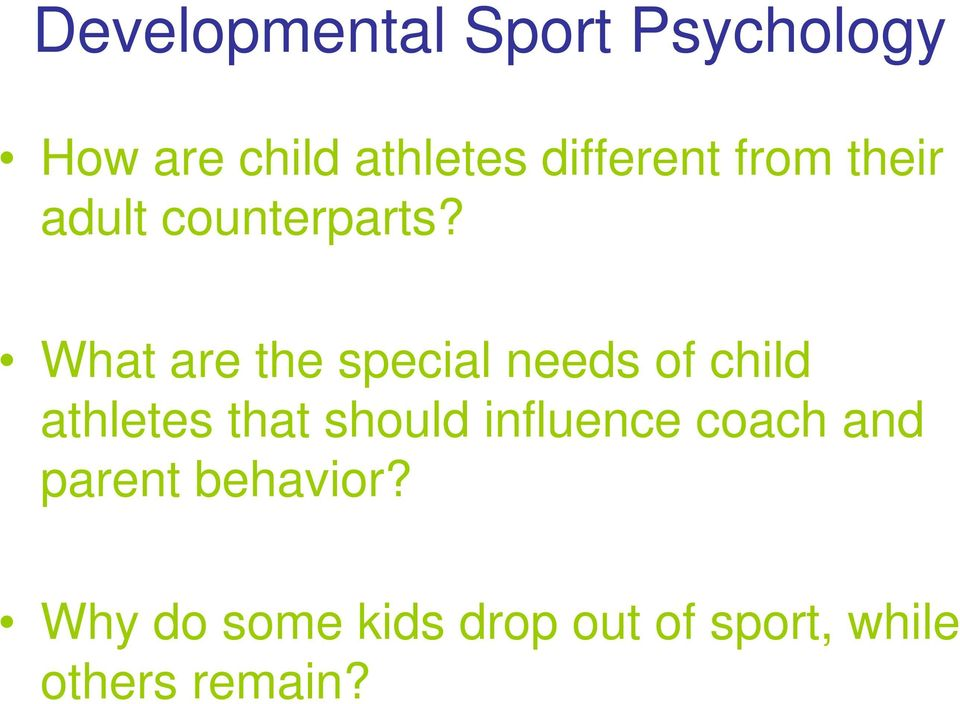 What are the special needs of child athletes that should