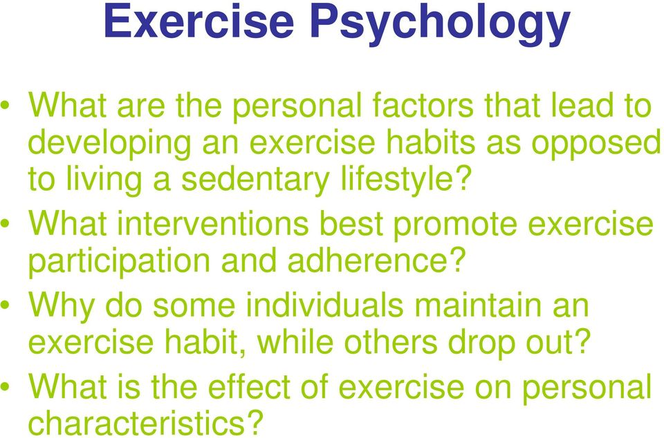 What interventions best promote exercise participation and adherence?
