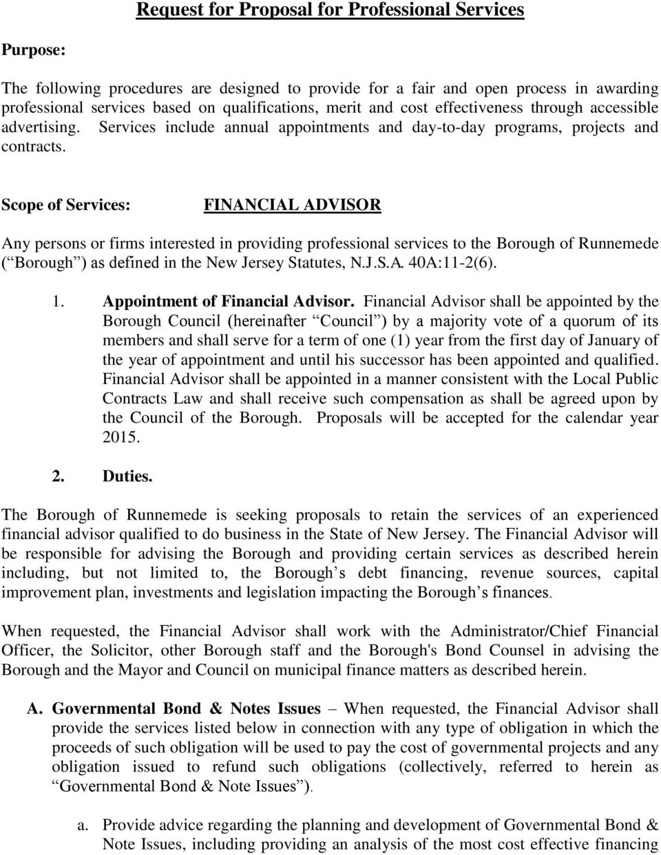 Scope of Services: FINANCIAL ADVISOR Any persons or firms interested in providing professional services to the Borough of Runnemede ( Borough ) as defined in the New Jersey Statutes, N.J.S.A. 40A:11-2(6).
