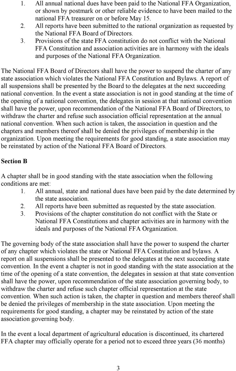 Provisions of the state FFA constitution do not conflict with the National FFA Constitution and association activities are in harmony with the ideals and purposes of the National FFA Organization.