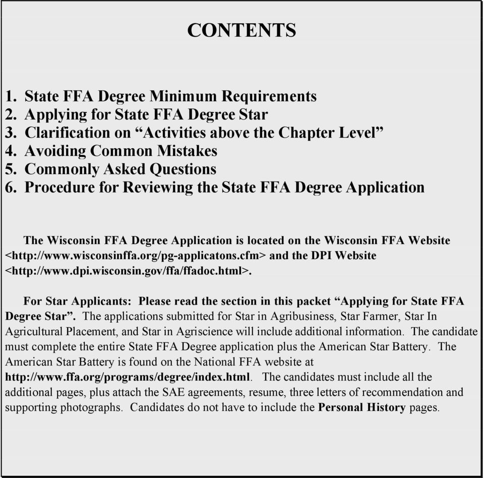 org/pg-applicatons.cfm> and the DPI Website <http://www.dpi.wisconsin.gov/ffa/ffadoc.html>. For Star Applicants: Please read the section in this packet Applying for State FFA Degree Star.