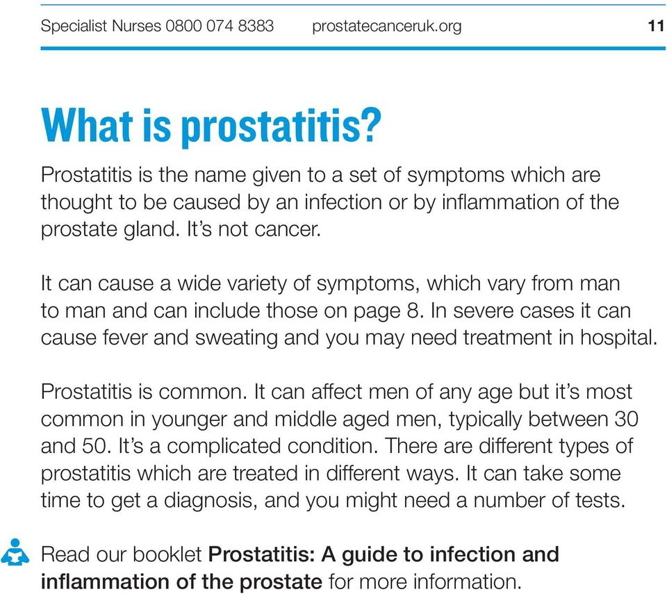 In severe cases it can cause fever and sweating and you may need treatment in hospital. Prostatitis is common.