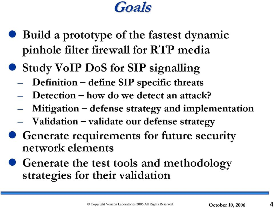 Mitigation defense strategy and implementation Validation validate our defense strategy Generate