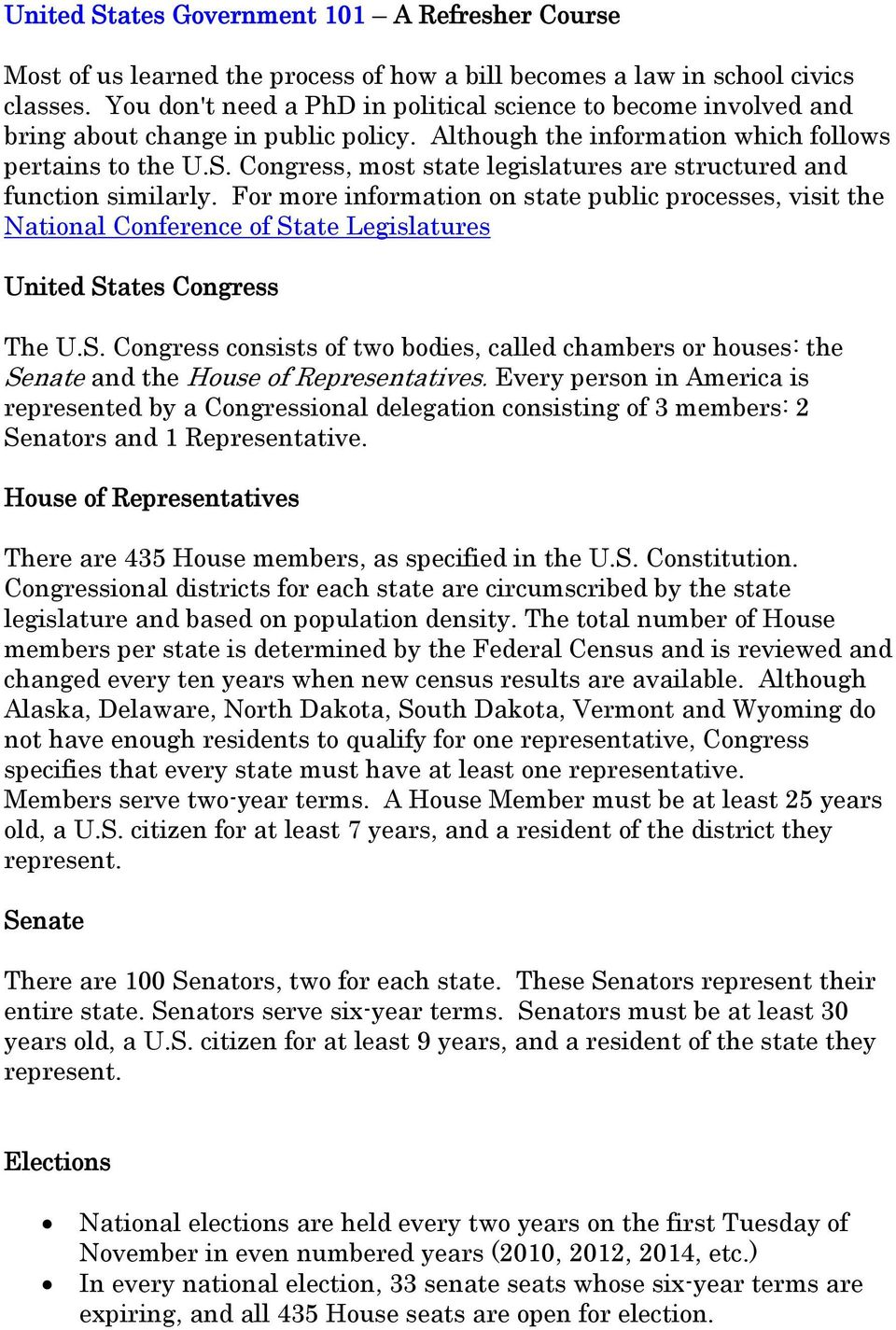 Congress, most state legislatures are structured and function similarly.