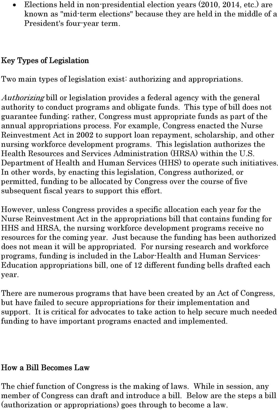 Authorizing bill or legislation provides a federal agency with the general authority to conduct programs and obligate funds.