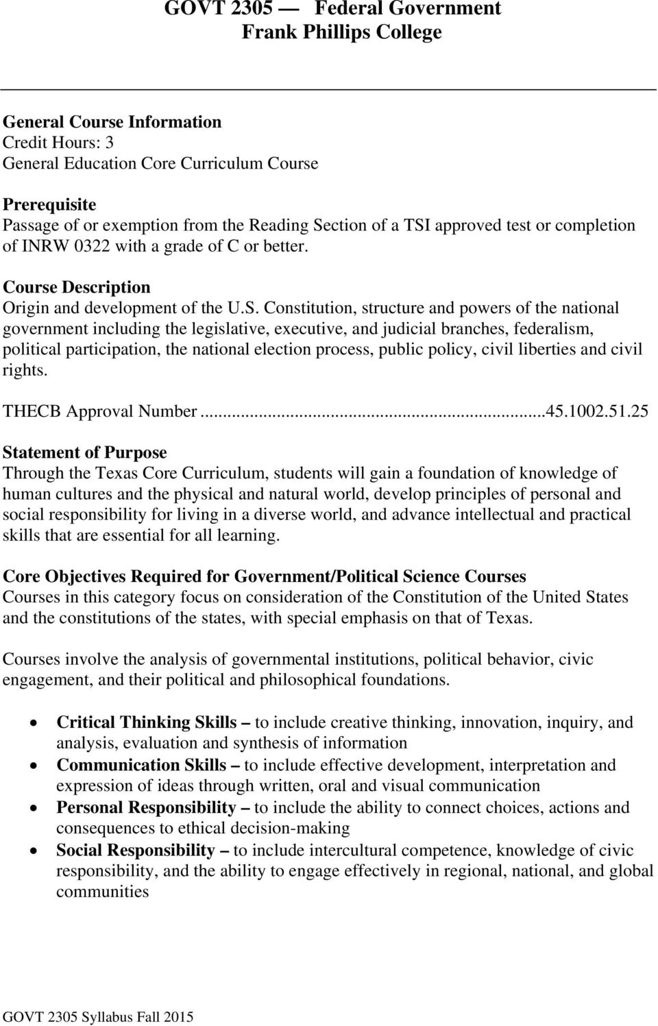 approved test or completion of INRW 0322 with a grade of C or better. Course Description Origin and development of the U.S.