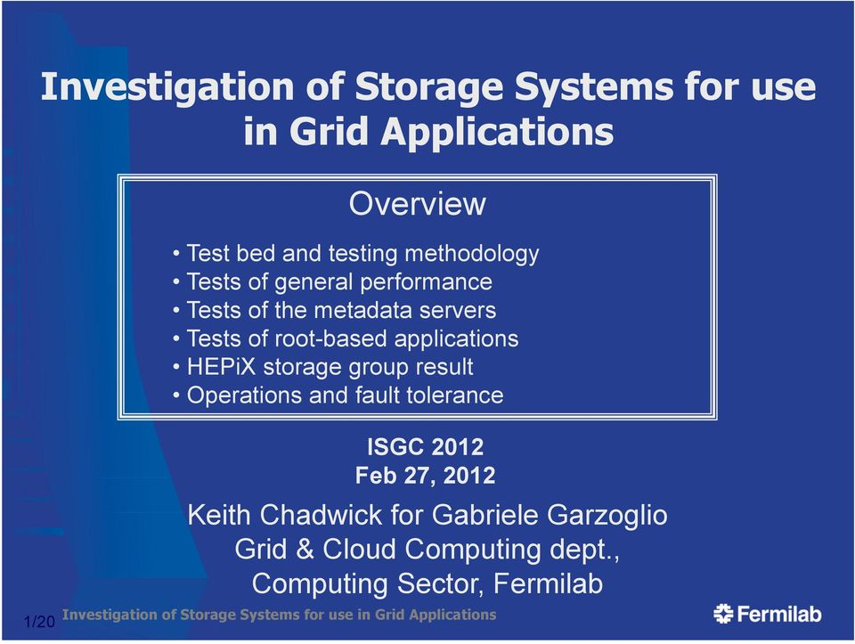 applications HEPiX storage group result Operations and fault tolerance ISGC 2012 Feb 27, 2012