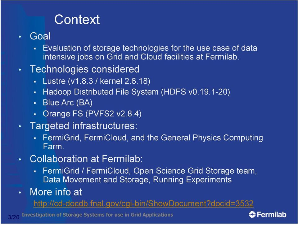 Collaboration at Fermilab: FermiGrid / FermiCloud, Open Science Grid Storage team, Data Movement and Storage, Running Experiments More info