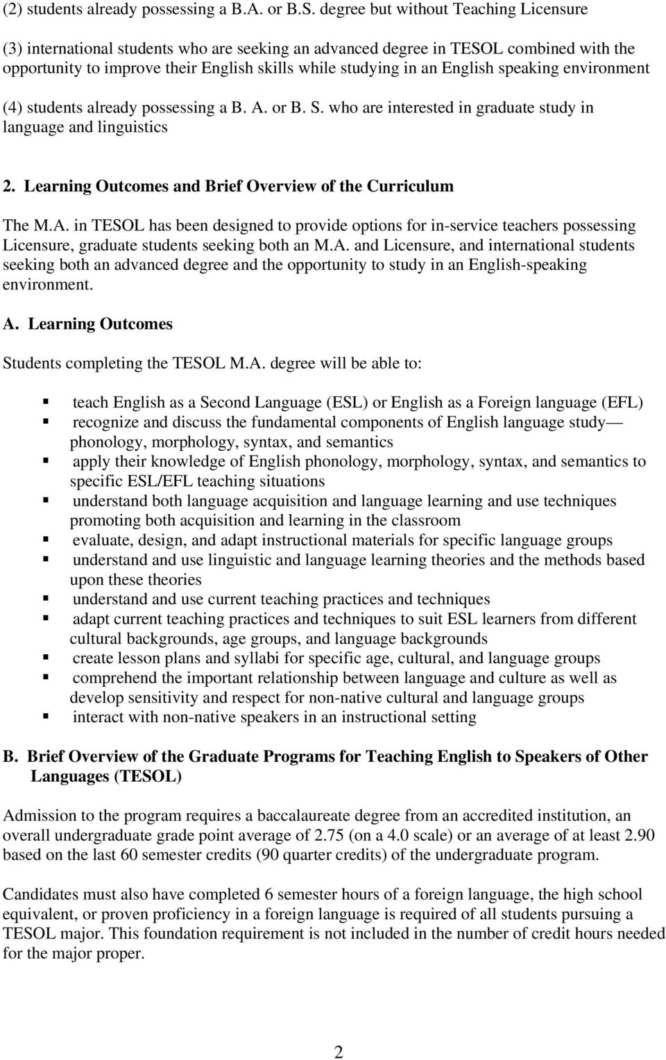 speaking environment (4) students already possessing a B. A. or B. S. who are interested in graduate study in language and linguistics 2. Learning Outcomes and Brief Overview of the Curriculum The M.