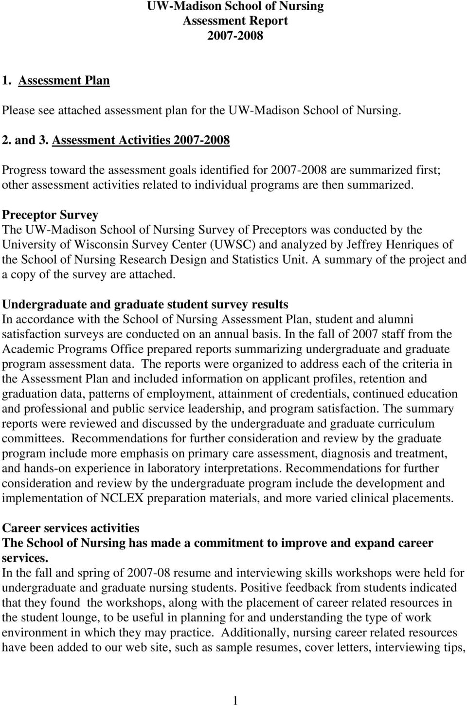 Preceptor Survey The UW-Madison School of Nursing Survey of Preceptors was conducted by the University of Wisconsin Survey Center (UWSC) and analyzed by Jeffrey Henriques of the School of Nursing